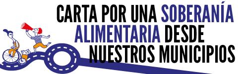 Carta por una soberanía alimentaria desde nuestros municipios