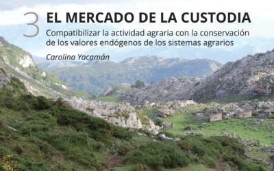 El Mercado de la Custodia. Compatibilizar la actividad agraria con la conservación de los valores endógenos de los sistemas agrarios