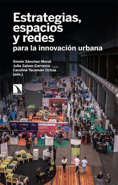 Estrategias, espacios y redes para la innovación urbana